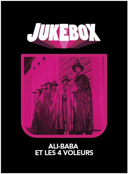 Ali Baba et les 4 Voleurs - Jukebox - La Ruelle Films