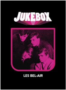Les Bel-Air - Jukebox - La Ruelle Films