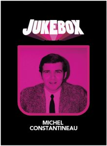 Michel Constantineau - Jukebox - La Ruelle Films