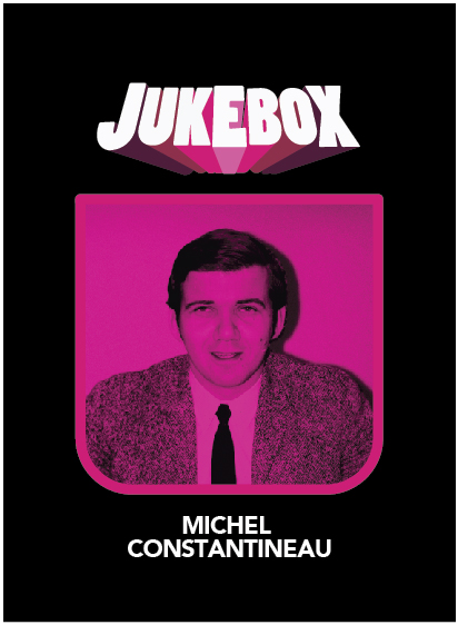 Michel Constantineau - Jukebox - La Ruelle Films