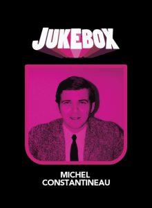 Michel Constantineau - Personnages Jukebox - La Ruelle Films