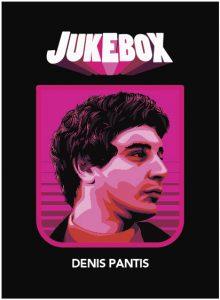 Denis Pantis - Jukebox - La Ruelle Films