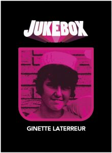 Ginette Laterreur - Jukebox - La Ruelle Films
