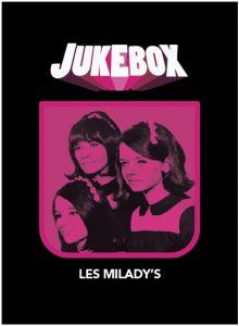 Les Milady's - Jukebox - La Ruelle Films