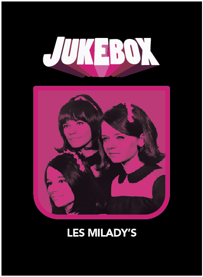 Les Milady's - Jukebox - La Ruelle Films