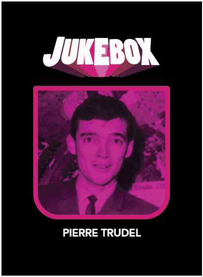 Pierre Trudel - Jukebox - La Ruelle Films