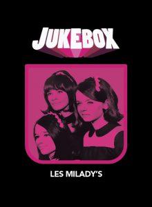 Les Milady's - Personnages de Jukebox - La Ruelle Films