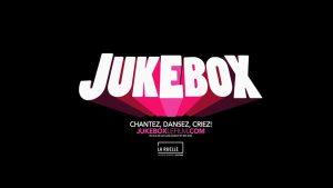 JUKEBOX: CHANTEZ, DANSEZ, DRIEZ!